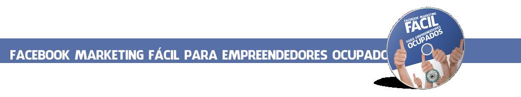 facebook marketing fácil para empreendedores ocupados horiz